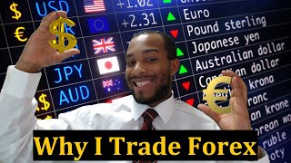 Why I Trade Forex