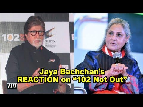 "Jaya Bachchan's REACTION on Big B's ""102 Not Out"""