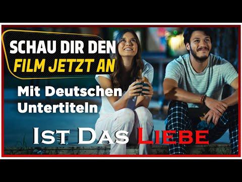 Ist Das Liebe?❤ Türkischer Film (Mit Deutschen Untertiteln)