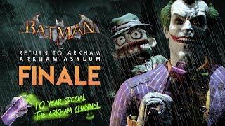 Batman: Return to Arkham – Arkham Asylum – Finale (10th Anniversary)