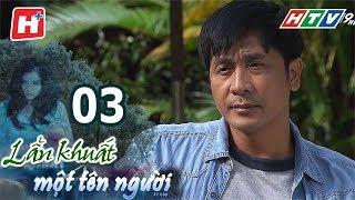 Lẩn Khuất Một Tên Người – Tập 03 | Phim Tâm Lý Việt Nam Hay Nhất  2017