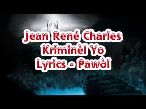 Jean René Charles - Kriminèl Yo Lyrics (Pawòl)