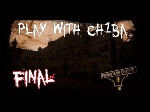 Play With Ch1ba - Horror - Pineview Drive - Финал