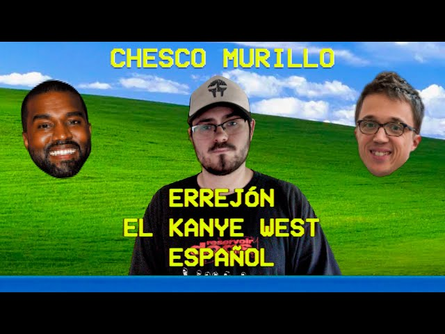 Chesco Murillo: Errejón es Kanye West | VentanasXP