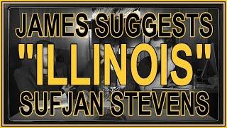 """Illinois"" by Sufjan Stevens | ALBUM SUGGESTION"
