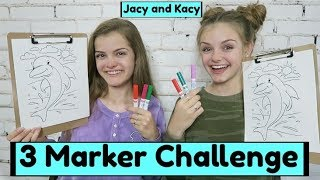 3 Marker Challenge ~ Jacy and Kacy