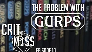 Crit or Miss Special: The Problem with GURPS