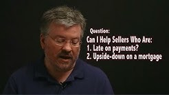 How Can I Help Sellers Who Are Late On Payments or Upside-down? - Real Estate Investing