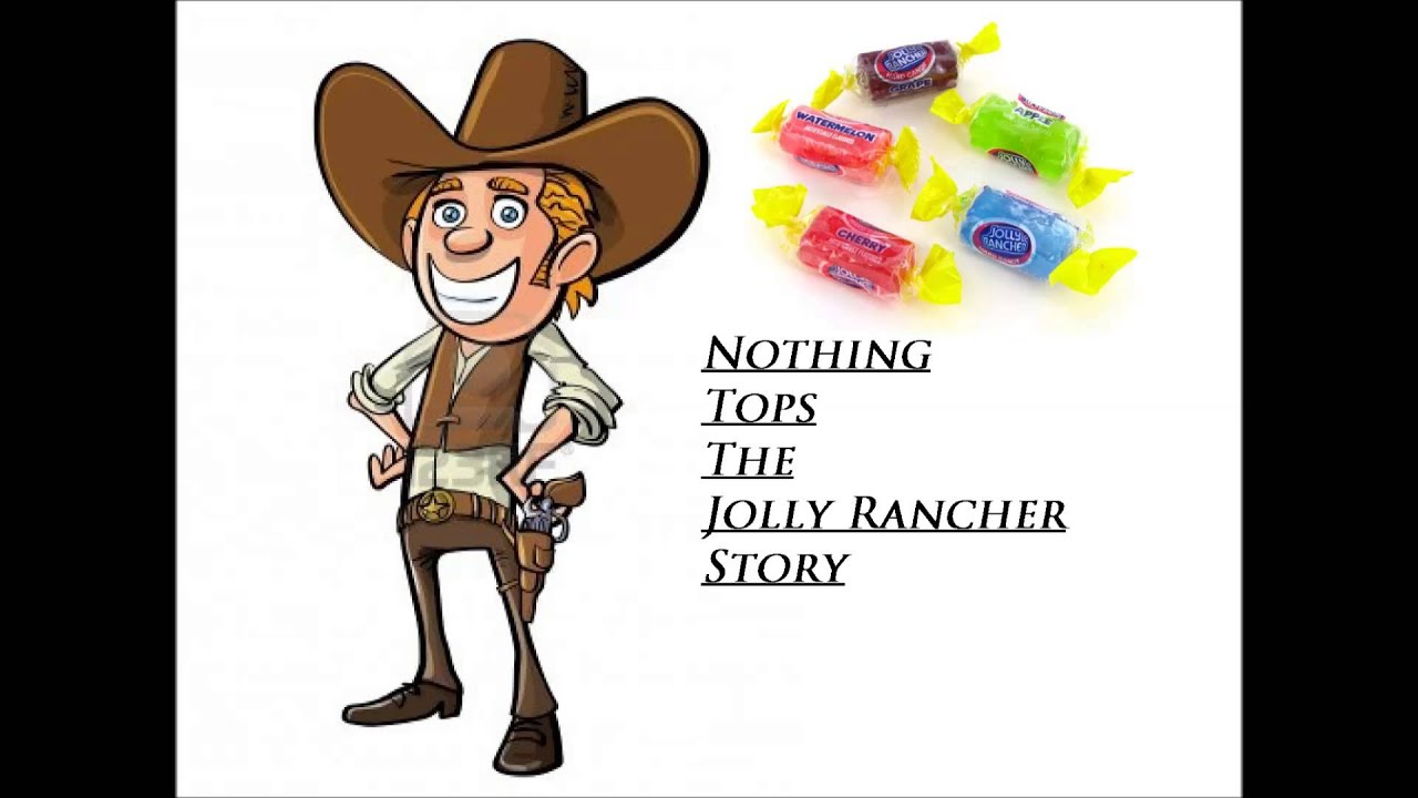 nothing tops the jolly rancher story youtube