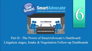 Part II - The Power of SmartAdvocate's Dashboard:  Litigation, Intake & Negotiation Follow-up