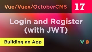 Creating Vue, Vuex and October CMS App - 17 - Login and Register (with JWT)
