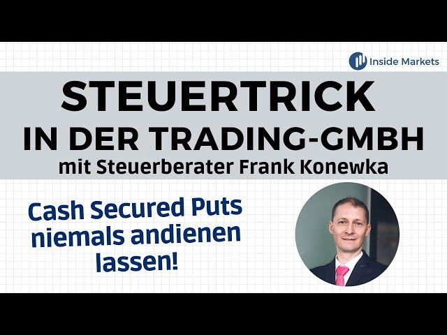 Genialer Steuertrick in der Trading-GmbH mit Cash Secured Puts!