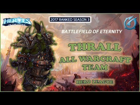 Grubby | Heroes of the Storm - Thrall - All Warcraft Team! -  HL 2017 S3 - BoE