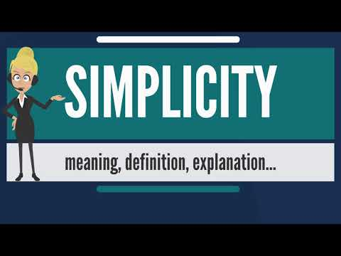 What is SIMPLICITY? What does SIMPLICITY mean? SIMPLICITY meaning, definition & explanation