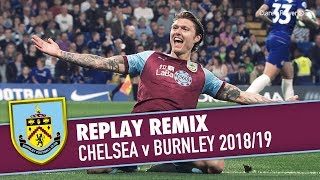 REPLAY REMIX   Chelsea v Burnley 2018/19