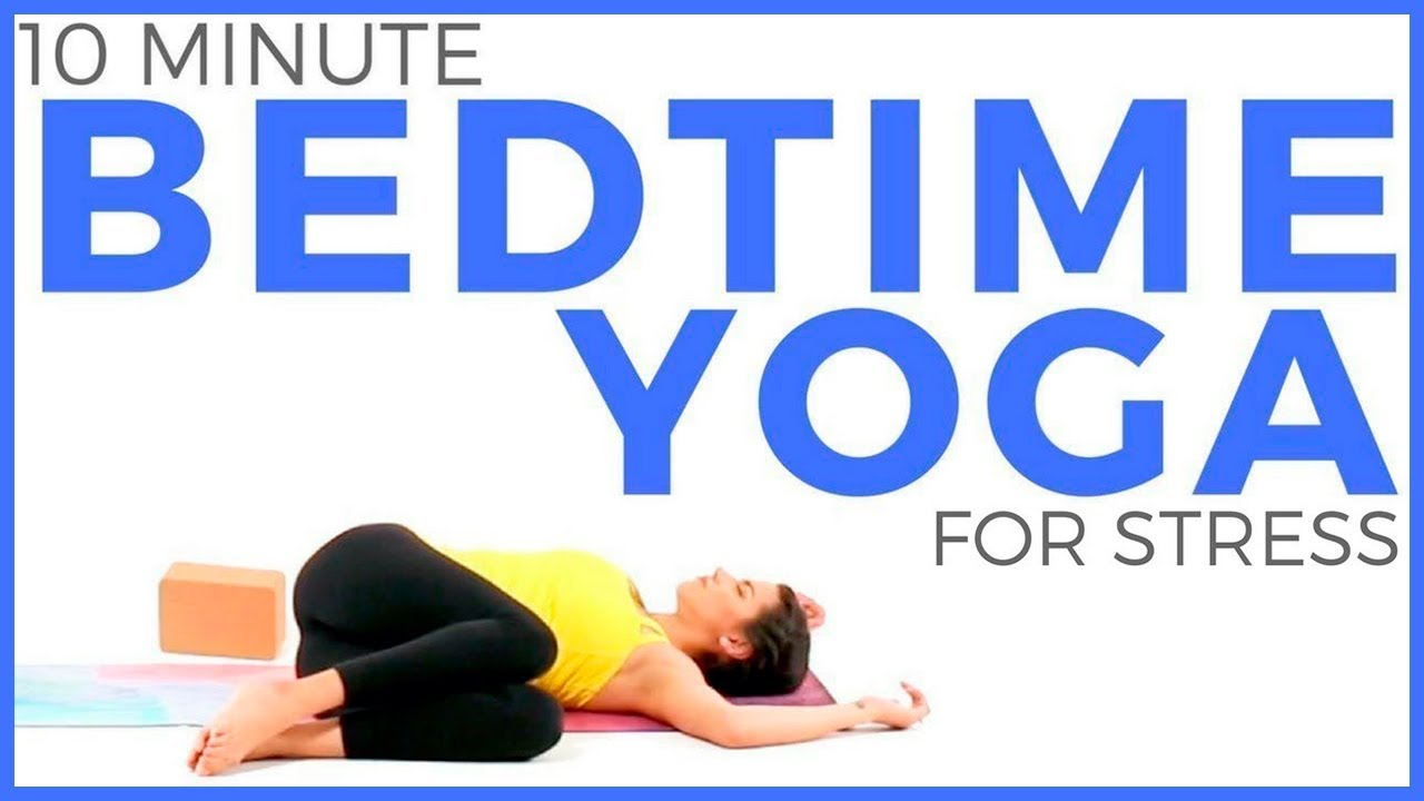 Bedtime Yoga for Stress & Anxiety (10 minutes)