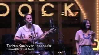 Terima kasih(Original song) by Hiroaki KATO feat. Meda (JAPAN FESTIVAL 2014)