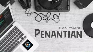Eza Yayang - Penantian || Lyrics