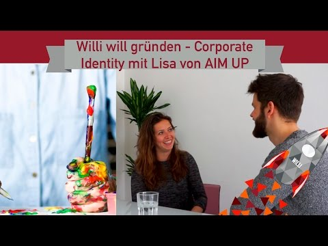 Willi will gründen: Corporate Identity mit Lisa von AIM UP