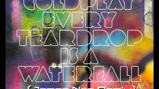 Coldplay - Every Teardrop is a Waterfall (Dubstep Mix)