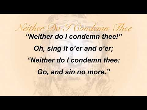 Neither Do I Condemn Thee (Sacred Songs & Solos #47)
