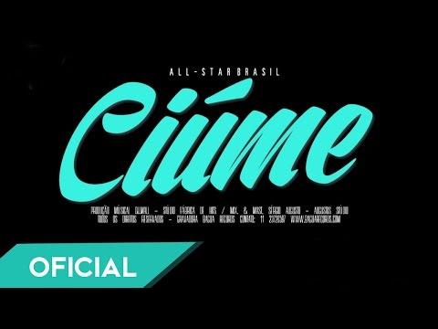 All-Star Brasil - Ciúme (Official Music)