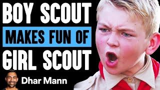 Boy Scout MAKES FUN Of GIRL SCOUT, What Happens Next Is Shocking | Dhar Mann