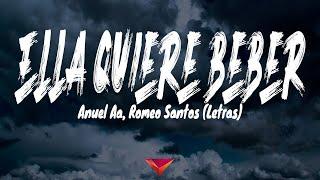 Anuel Aa, Romeo Santos - Ella Quiere Beber (Letras)