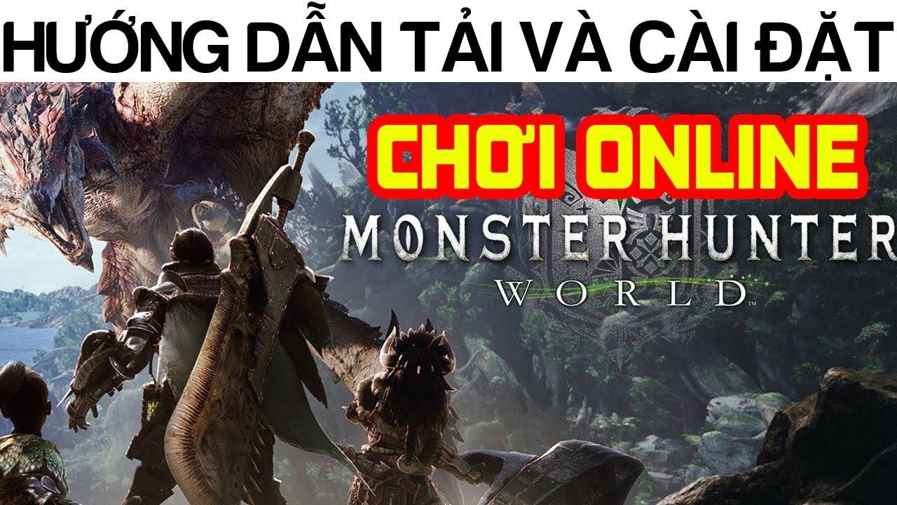 Cách tải Monster Hunter World để chơi Online thành công 100%