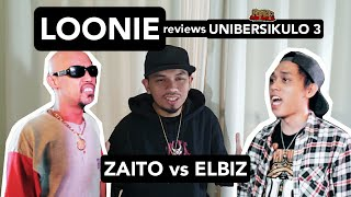LOONIE | BREAK IT DOWN: Rap Battle Review E138 | UNIBERSIKULO 3: ZAITO vs ELBIZ