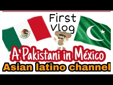 A Pakistani in Mexico | Asian Latino Channel | Mexico Immigration  | VISITING MEXICO