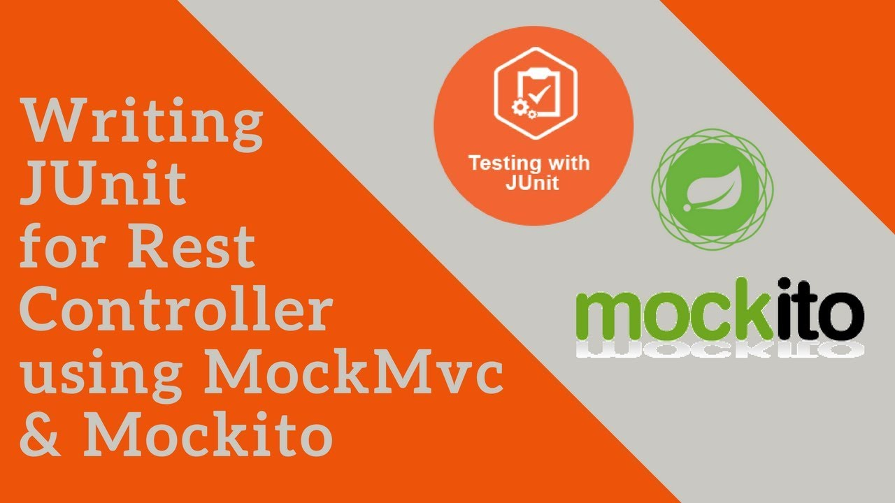 Writing JUnit Tests for RestController using MockMvc and Mockito   Tech  Primers