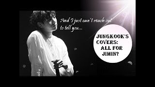 Jungkook's Covers: Love Letters To Jimin?