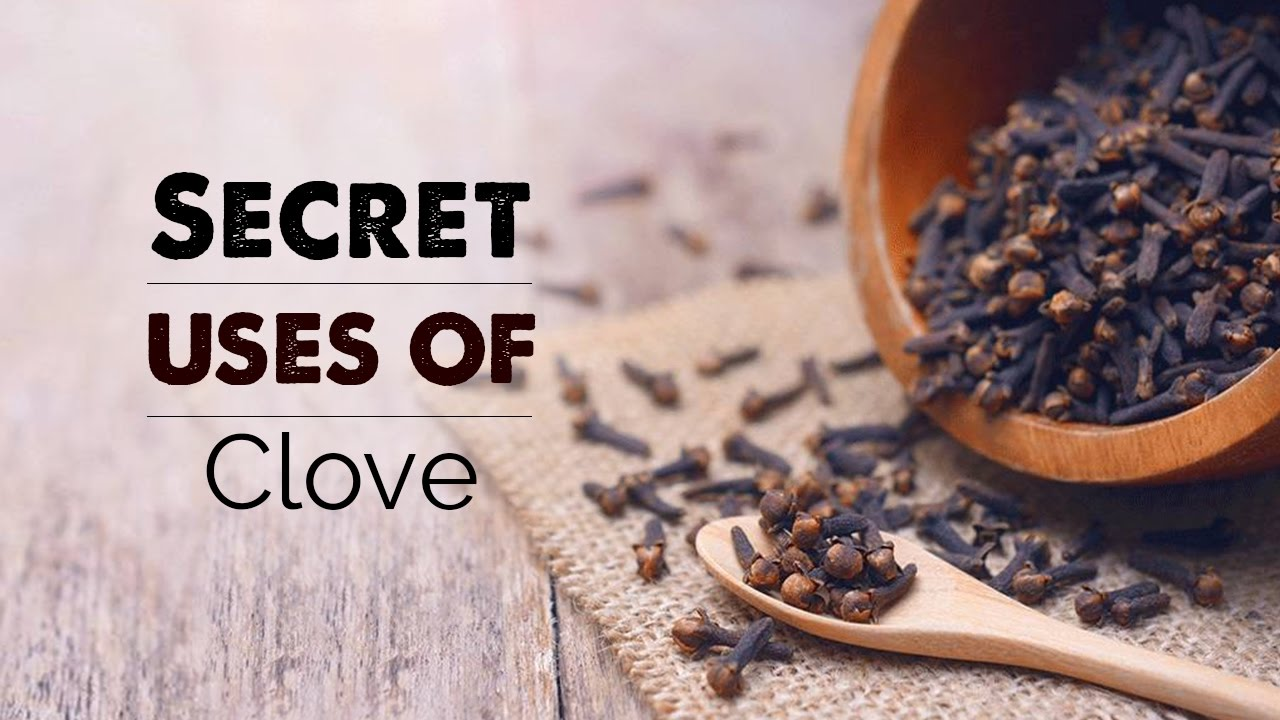Secret uses of Clove | natural benefits | long ke fayde