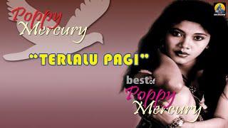 Download Lagu Poppy Mercury - Terlalu Pagi (Karaoke) mp3