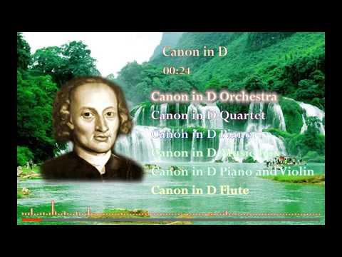 Pachelbel - Canon in D best versions-Orchestral - Quartet - Piano - Music box - Piano&Violin - Flute