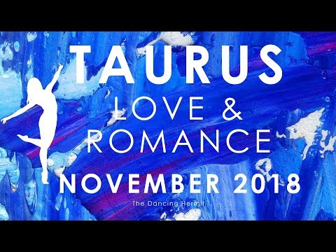 TAURUS 🙏🏼 PATIENCE 🙏🏼 💗 SOULMATE UNION IS COMING 💗 LOVE AND ROMANCE NOVEMBER 2018