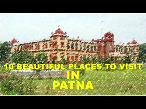 10 Beautiful Places To Visit In Patna