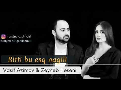 Azeri Hd - Vasif Azimov & Zeyneb Heseni _ Bitti Bu esq Nagili 2018 YENI