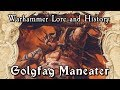 Warhammer lore and history golgfag maneater mp3