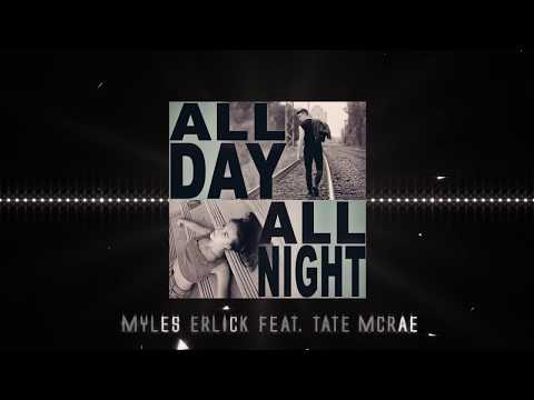 All Day All Night - Myles Erlick (Feat. Tate McRae)