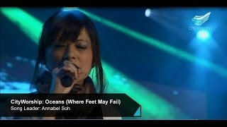 Baixar CityWorship: Oceans - Where Feet May Fail (Hillsong United) // Annabel Soh @ City Harvest Church