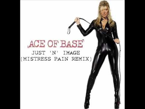 Just 'N' Image (Mistress Pain Remix) - Ace of Base