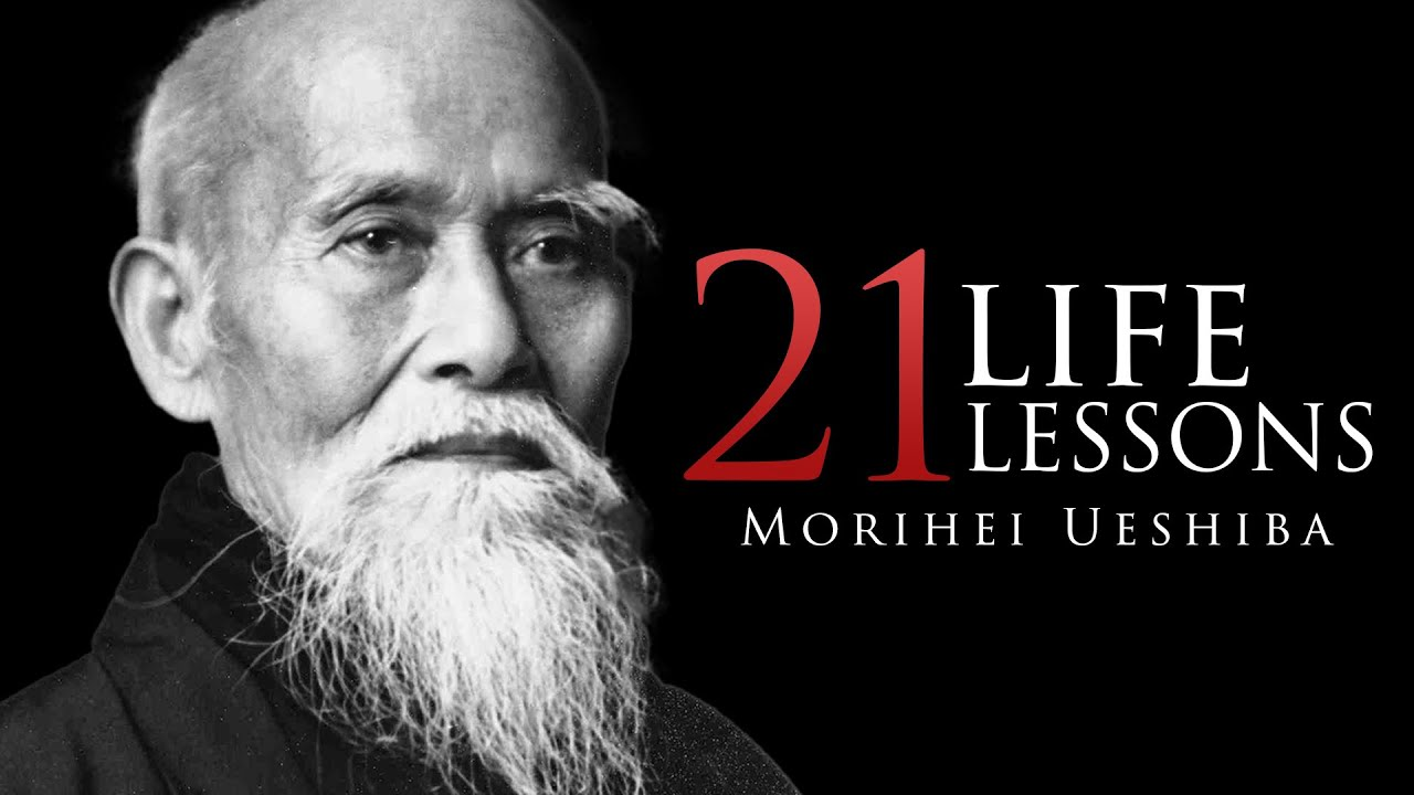 21 Life Lessons From An Old Sensei (Morihei Ueshiba)