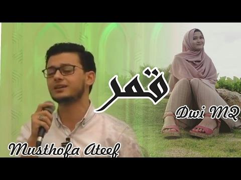 Dwi MQ Feat Musthofa Ateef QOMARUN