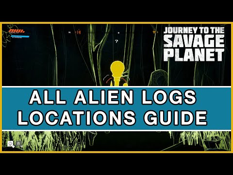 Journey To The Savage Planet - All 8 Alien Explorer Logs Locations Guide