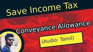 How to reduce Income Tax using conveyance allowance in Tamil? (video_6)