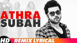 Athra Subah (Lyrical Remix) | Ninja | Himanshi Khurana | Latest Punjabi Songs 2018 | Speed Records