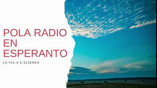 Pola Radio parolas en Esperanto. La ligilo estas sube.