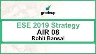 ESE 2019 Preparation Strategy by AIR 8 Rohit | Revision for ESE Prelims & Mains, Interview Strategy